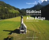 Südtirol. Ein Erkundungsflug | Ruggero Arena